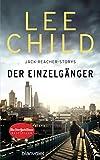 Der Einzelgänger: 12 Jack-Reacher-Storys - erstmals auf Deutsch