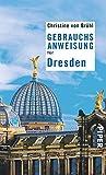 Gebrauchsanweisung für Dresden: 2. aktualisierte Auflage 2014