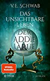 Das unsichtbare Leben der Addie LaRue: Roman