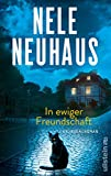 In ewiger Freundschaft: Kriminalroman   Der neue packende Taunus-Krimi der Bestsellerautorin (Ein Bodenstein-Kirchhoff-Krimi 10)