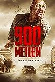 900 MEILEN - Zombie-Thriller: Endzeit-Bestseller (Apokalypse, Dystopie): Horror-Bestseller 2013 in Amerika!